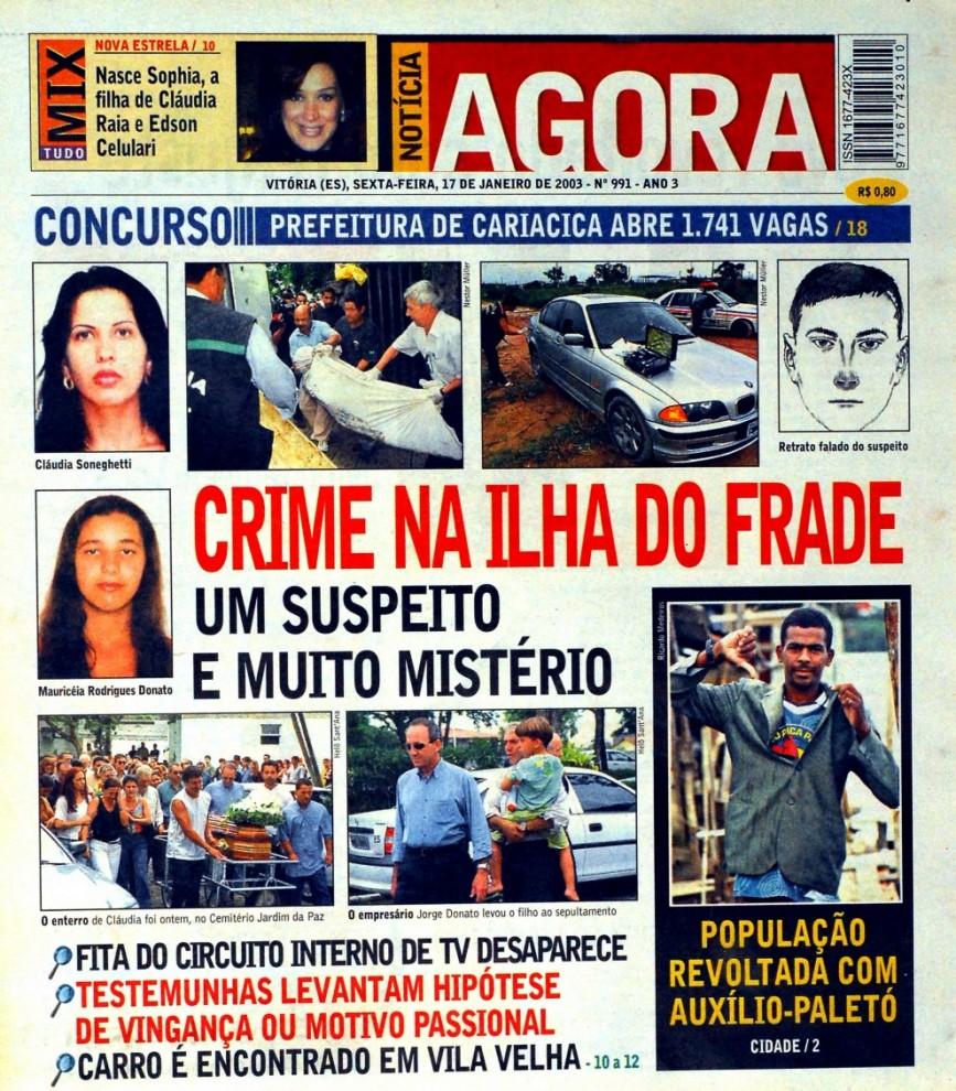 Cláudia Soneghete e Mauricéia Rodrigues foram assassinadas em 2003, na Ilha do Frade